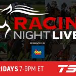 "Racing Night ""LIVE"" Friday October 23rd Woodbine Mohawk Park"
